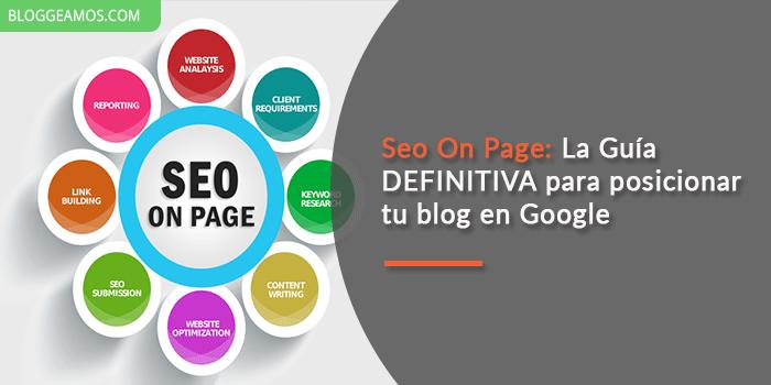 Seo On Page: La Guía Definitiva Para dominar a Google
