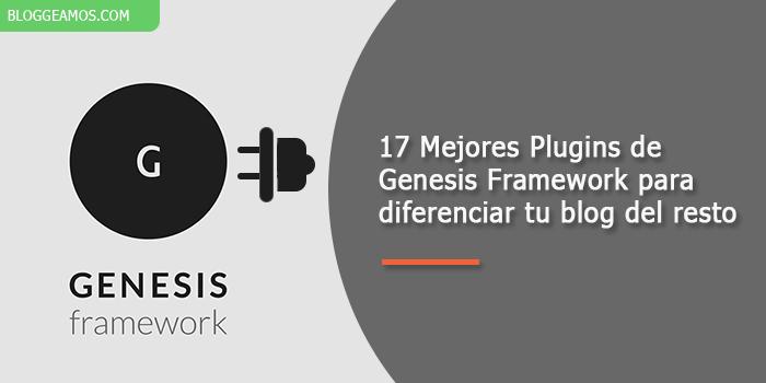 17 Plugins Genesis para diferenciar tu blog del resto
