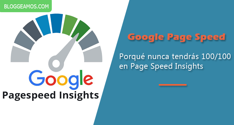 Google Page Speed Test: Porqué nunca tendrás 100/100 en Page Speed Insights