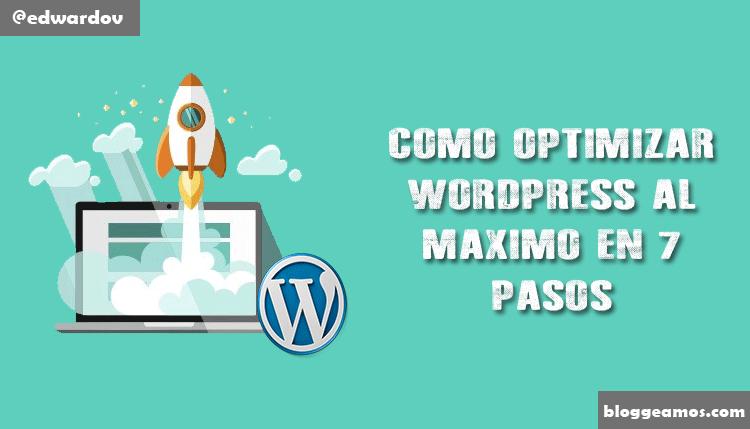 ▷Cómo Optimizar WordPress al Máximo en solo 7 Sencillos Pasos