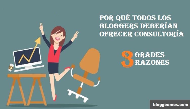 3 razones de por qué todos los bloggers deberían ofrecer consultoría