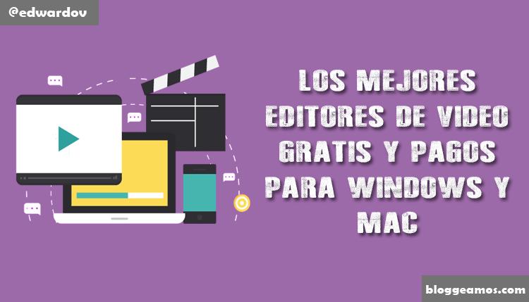 Los 15 mejores Editores de Video Gratis y Pago para Windows y Mac